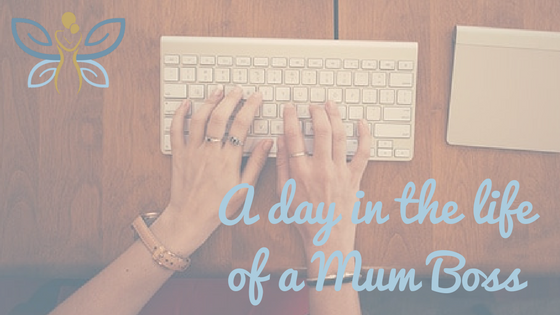 A day in the life of a Mum Boss