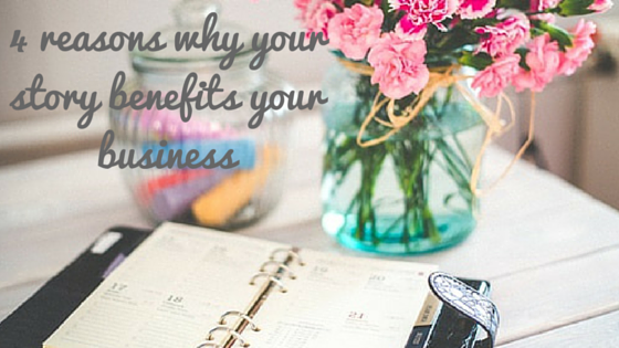 4 reasons why your story benefits your business